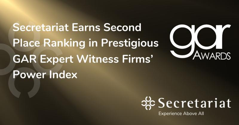 Secretariat Ranks 2nd in Global Arbitration Review's Prestigious GAR 100 Expert Witness Firms' Power Index